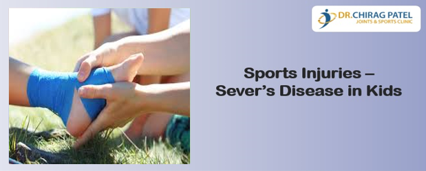 Sports Injuries – Severs Disease in Kids