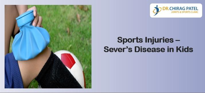 Sports Injuries- sever disease in kids
