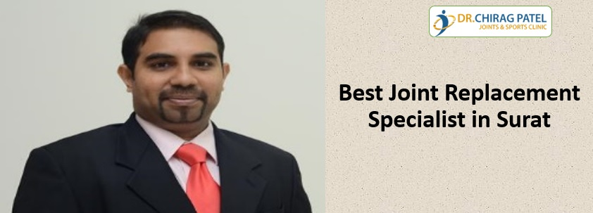 Best Joint Replacement Specialist in Surat India