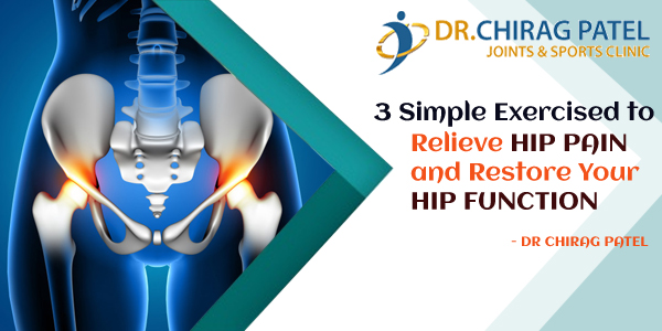 3 Simple Exercises to Relieve Hip Pain and Restore Your Hip Function